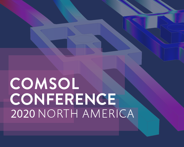 COMSOL Conference 2020 North America Online