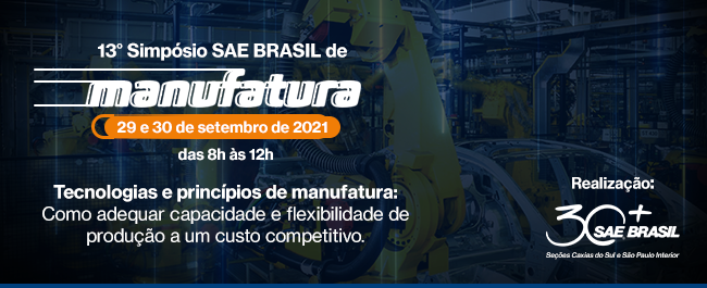13º Simpósio SAE BRASIL de Manufatura aborda tecnologias para flexibilidade na produção